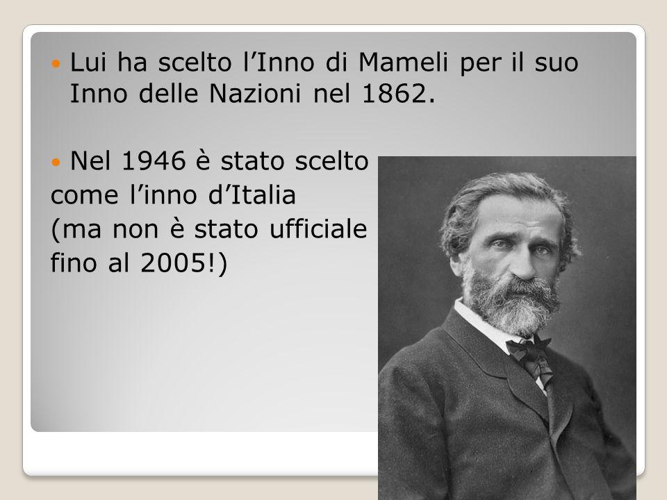 Lui ha scelto l'Inno di Mameli per il suo Inno delle Nazioni nel 1862.