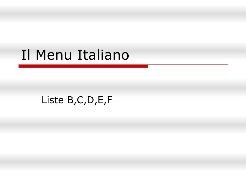 Il Menu Italiano Liste B,C,D,E,F