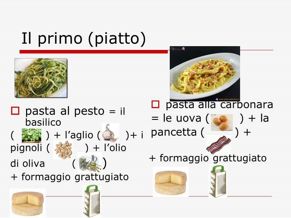 Il primo (piatto) pasta al pesto = il basilico pasta alla carbonara