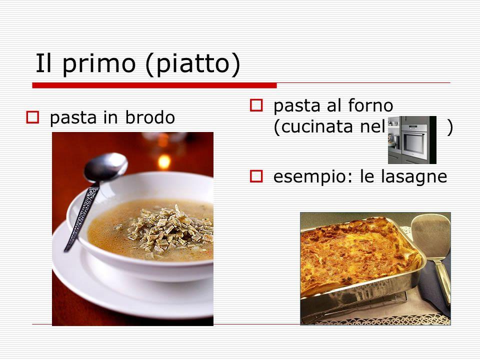 Il primo (piatto) pasta al forno (cucinata nel ) pasta in brodo