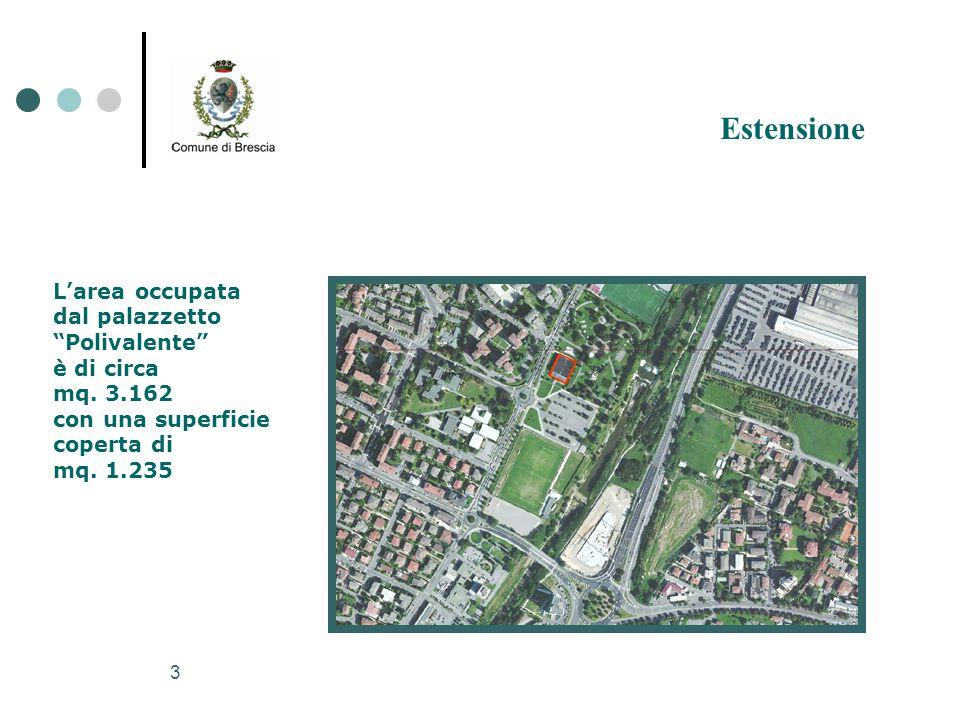 Estensione L'area occupata dal palazzetto Polivalente è di circa mq.