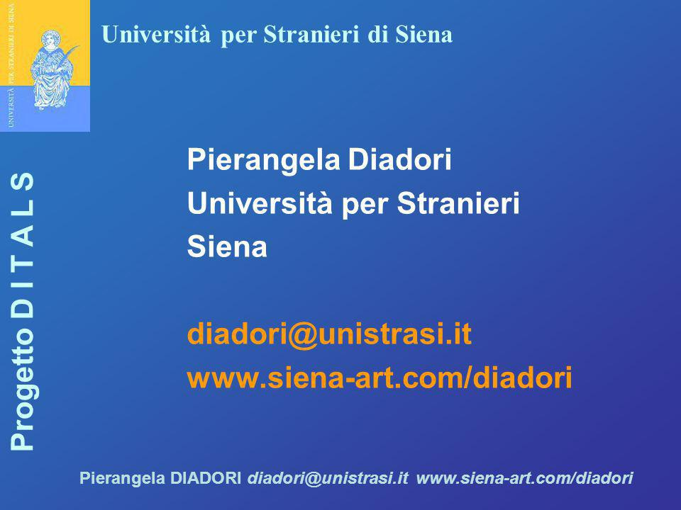 Pierangela Diadori Università per Stranieri Siena diadori@unistrasi.it www.siena-art.com/diadori