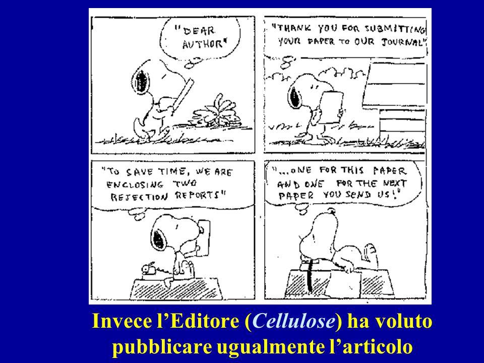 Invece l'Editore (Cellulose) ha voluto pubblicare ugualmente l'articolo