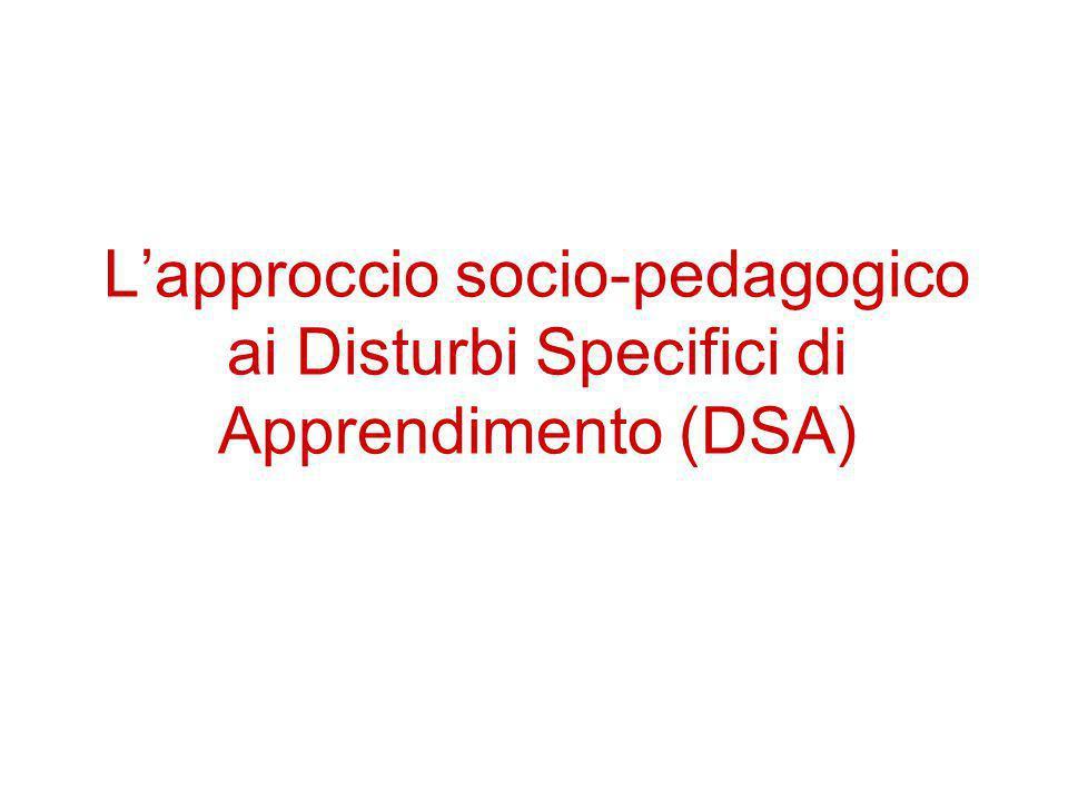 L'approccio socio-pedagogico ai Disturbi Specifici di Apprendimento (DSA)