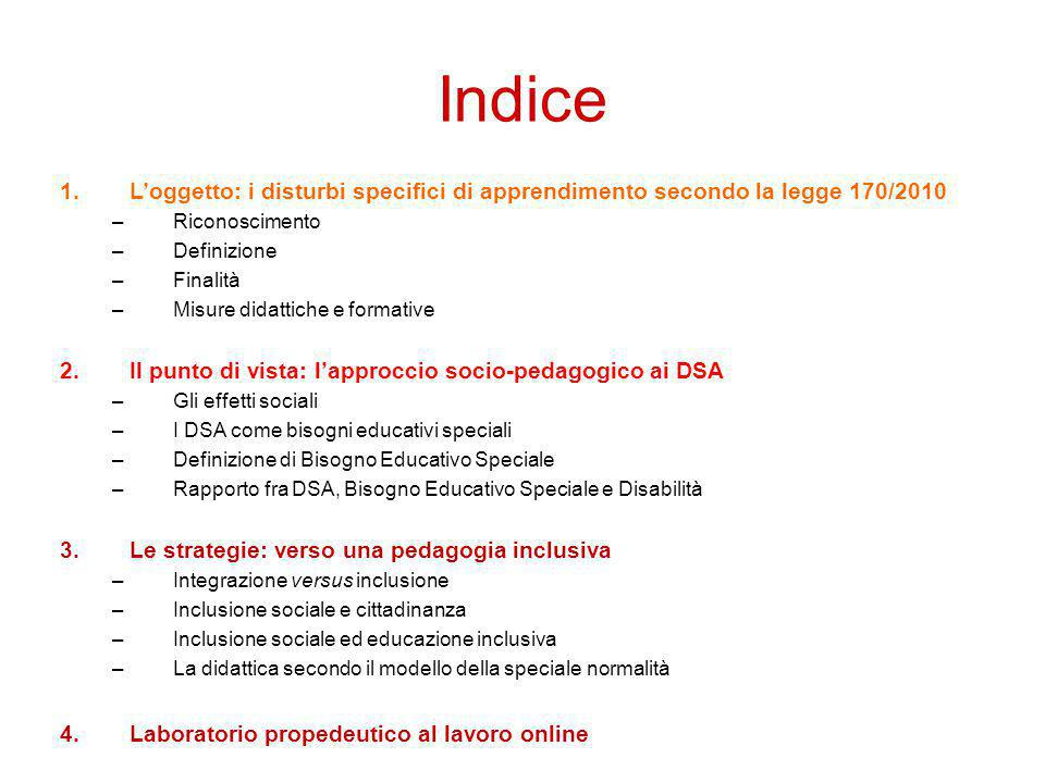 Indice L'oggetto: i disturbi specifici di apprendimento secondo la legge 170/2010. Riconoscimento.