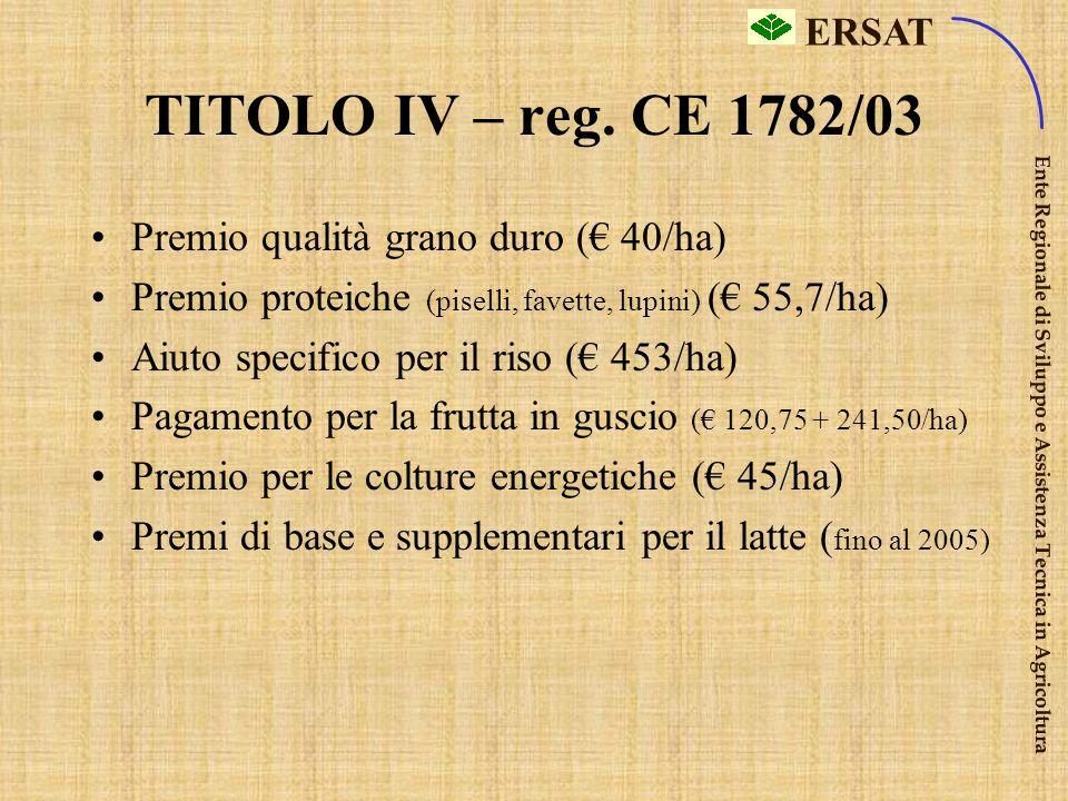 TITOLO IV – reg. CE 1782/03 Premio qualità grano duro (€ 40/ha)