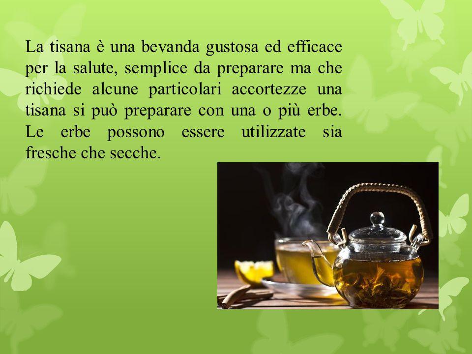 La tisana è una bevanda gustosa ed efficace per la salute, semplice da preparare ma che richiede alcune particolari accortezze una tisana si può preparare con una o più erbe.