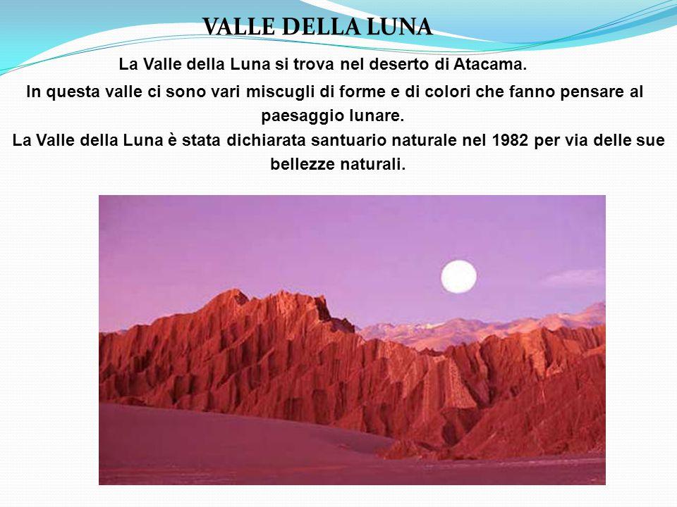 La Valle della Luna si trova nel deserto di Atacama.