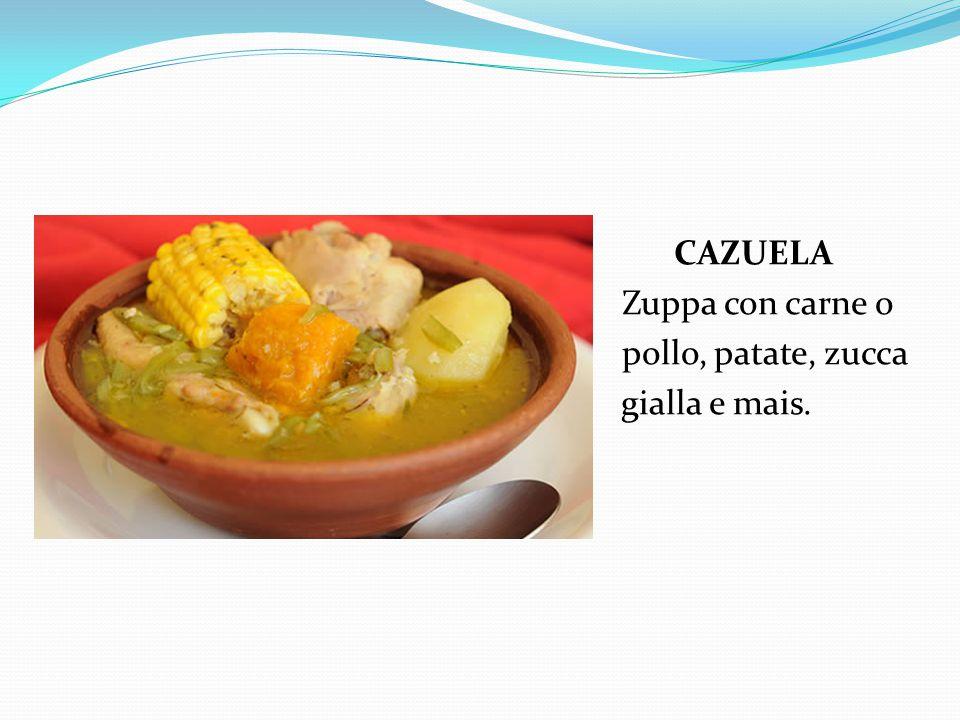 CAZUELA Zuppa con carne o pollo, patate, zucca gialla e mais.