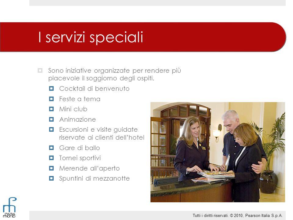 I servizi speciali Sono iniziative organizzate per rendere più piacevole il soggiorno degli ospiti.