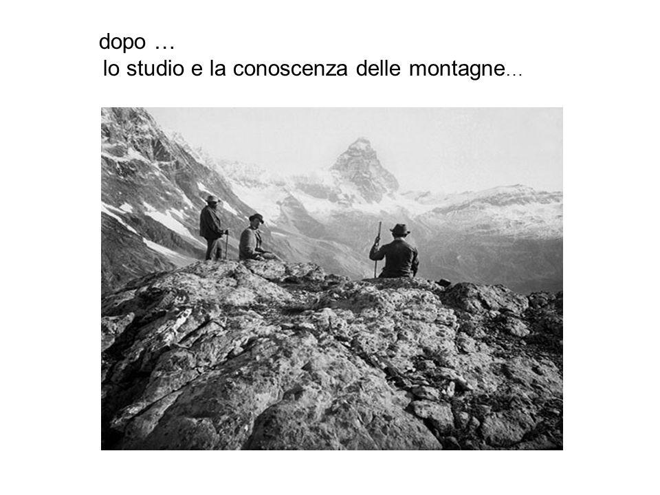 lo studio e la conoscenza delle montagne…
