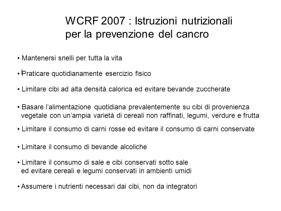 WCRF 2007 : Istruzioni nutrizionali per la prevenzione del cancro