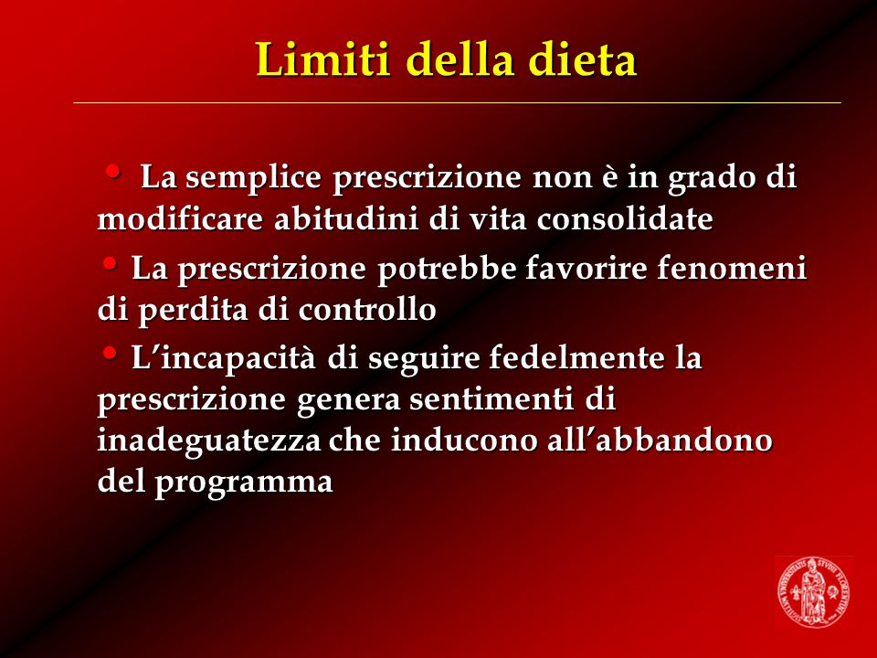 Limiti della dieta La semplice prescrizione non è in grado di modificare abitudini di vita consolidate.