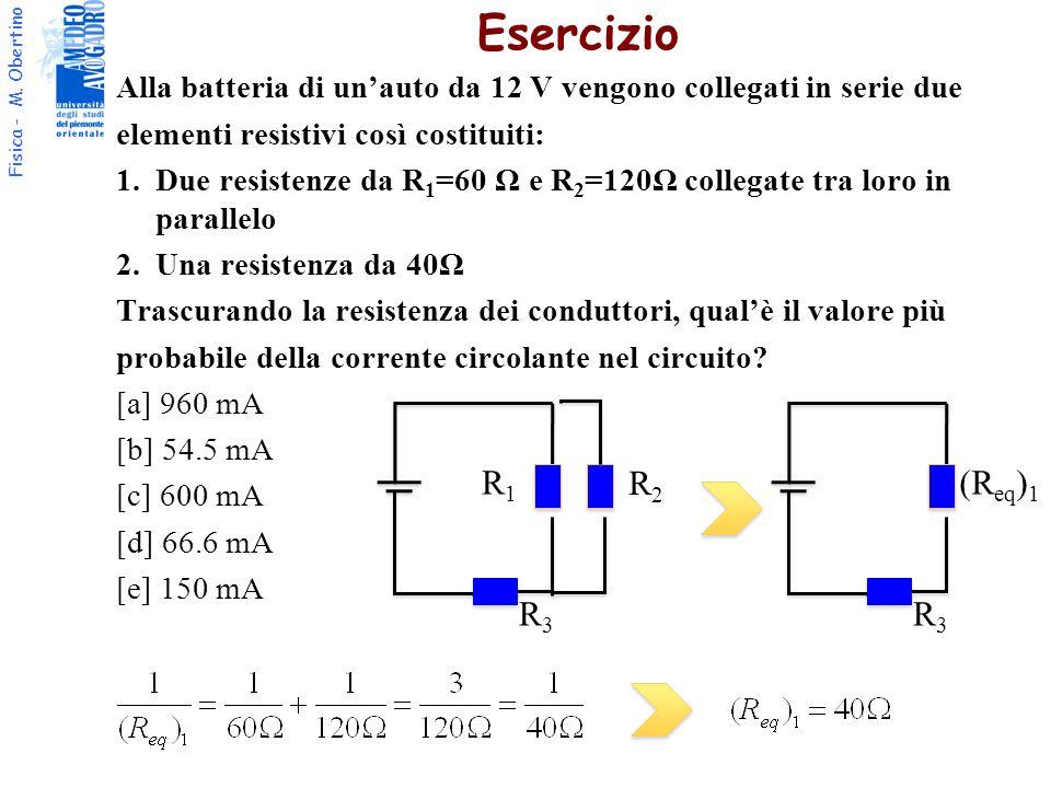Esercizio Alla batteria di un'auto da 12 V vengono collegati in serie due. elementi resistivi così costituiti: