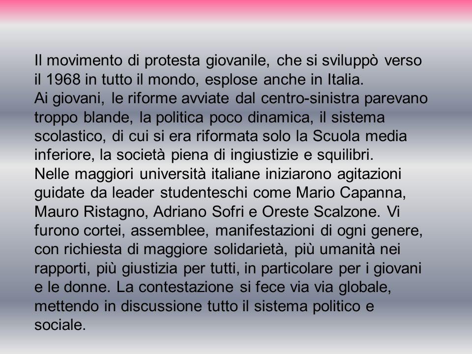 Il movimento di protesta giovanile, che si sviluppò verso il 1968 in tutto il mondo, esplose anche in Italia.