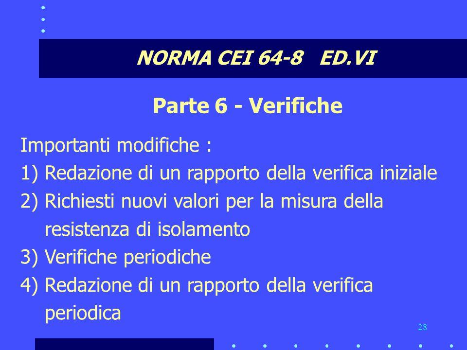 Parte 6 - Verifiche NORMA CEI 64-8 ED.VI Importanti modifiche :