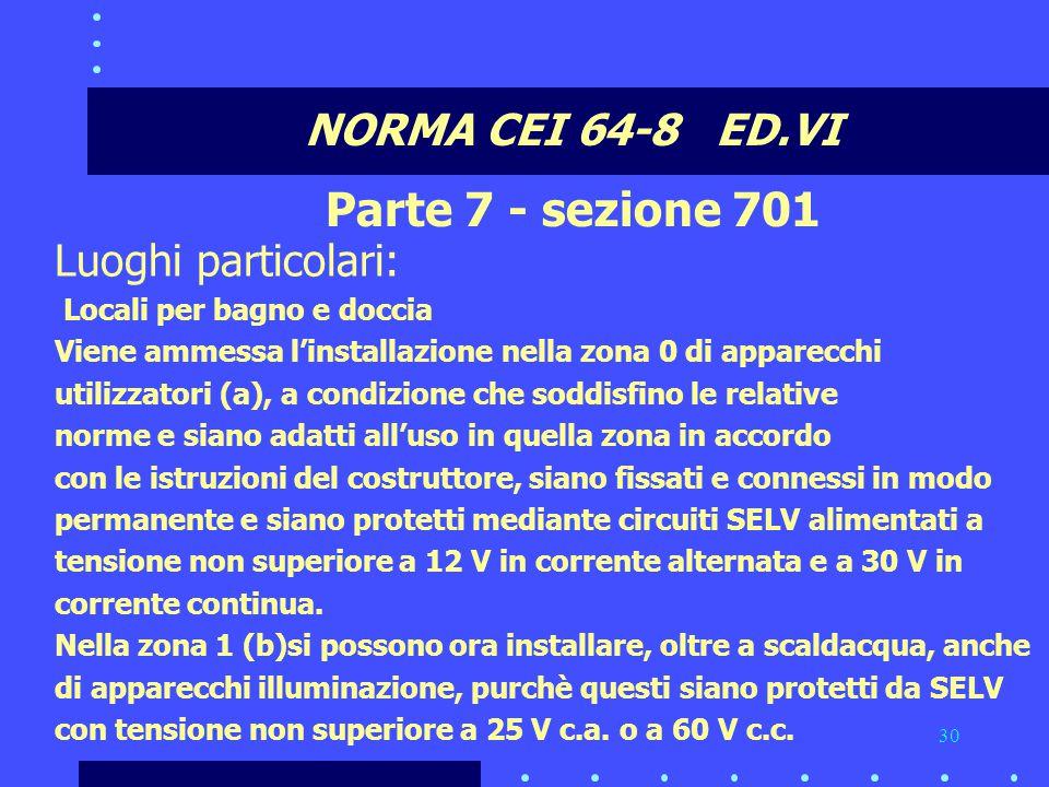 Parte 7 - sezione 701 NORMA CEI 64-8 ED.VI Luoghi particolari:
