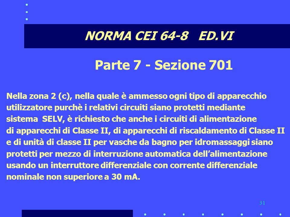 Parte 7 - Sezione 701 NORMA CEI 64-8 ED.VI