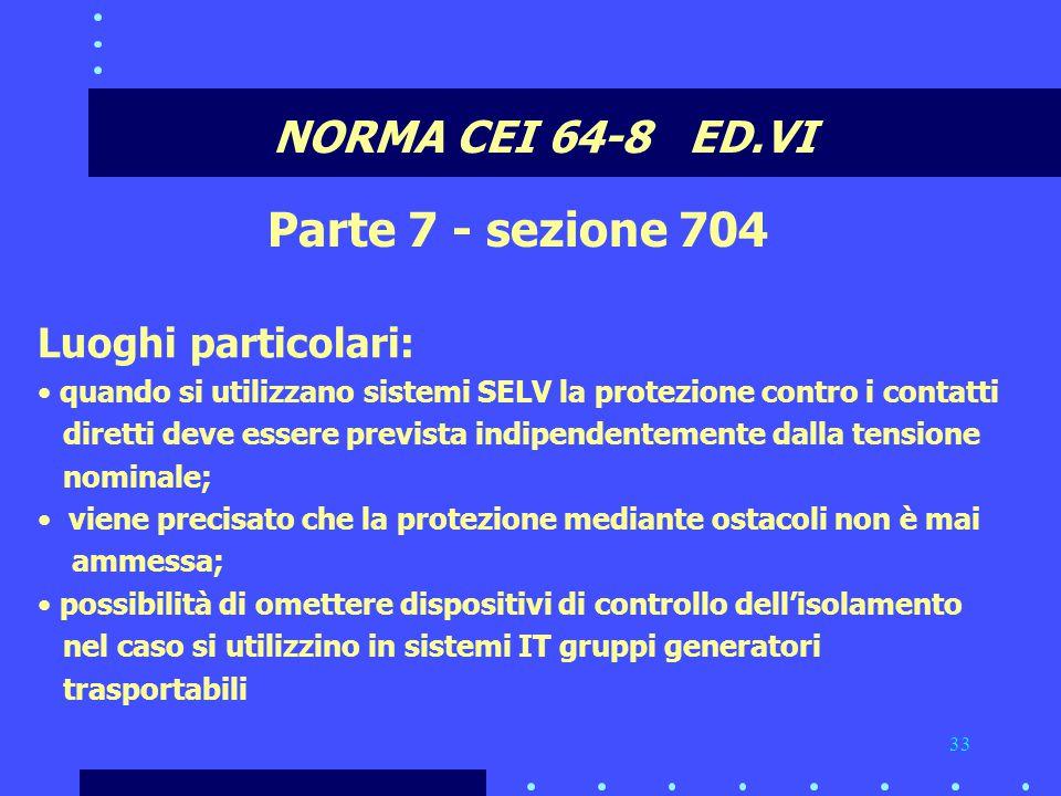 Parte 7 - sezione 704 NORMA CEI 64-8 ED.VI Luoghi particolari: