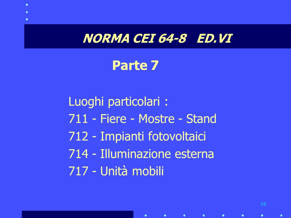 Parte 7 NORMA CEI 64-8 ED.VI Luoghi particolari :
