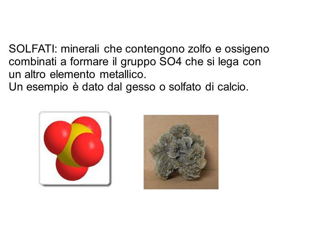 SOLFATI: minerali che contengono zolfo e ossigeno