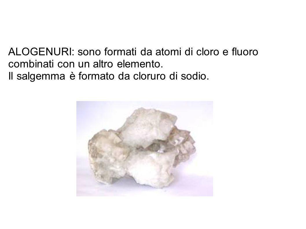 ALOGENURI: sono formati da atomi di cloro e fluoro
