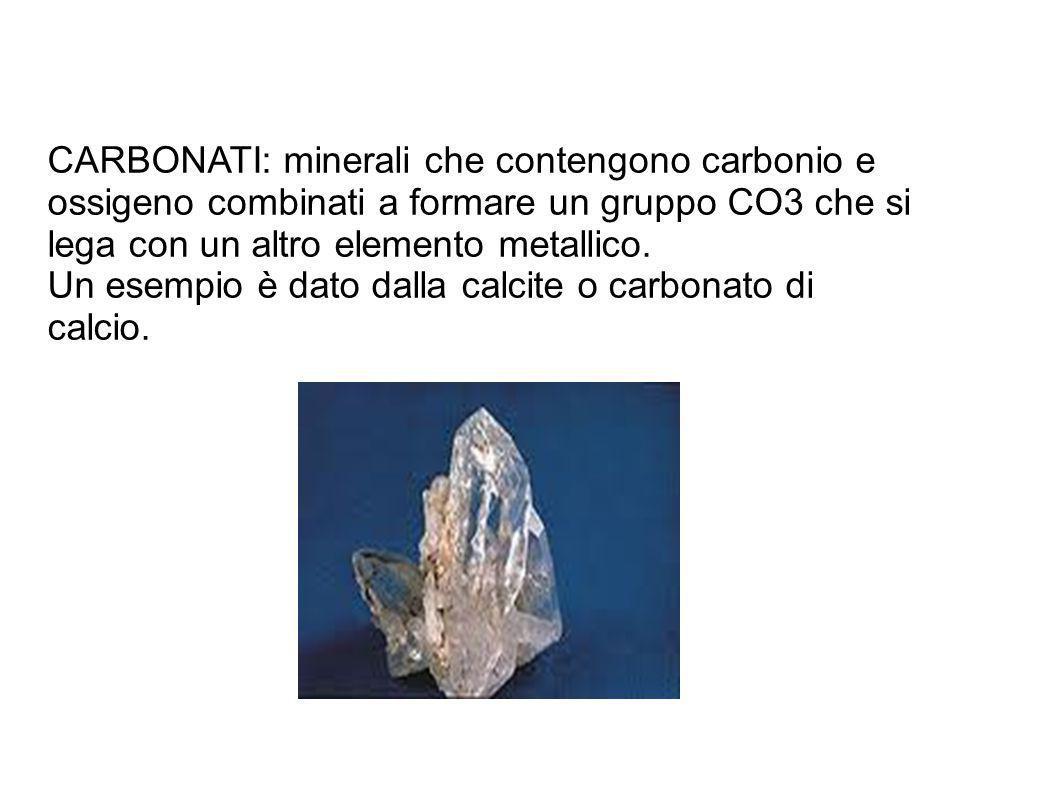 CARBONATI: minerali che contengono carbonio e
