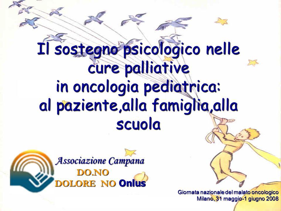 Il sostegno psicologico nelle cure palliative in oncologia pediatrica: al paziente,alla famiglia,alla scuola