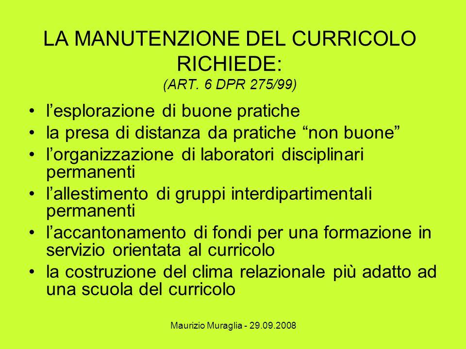 LA MANUTENZIONE DEL CURRICOLO RICHIEDE: (ART. 6 DPR 275/99)
