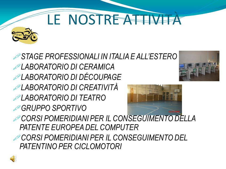 LE NOSTRE ATTIVITÀ STAGE PROFESSIONALI IN ITALIA E ALL'ESTERO
