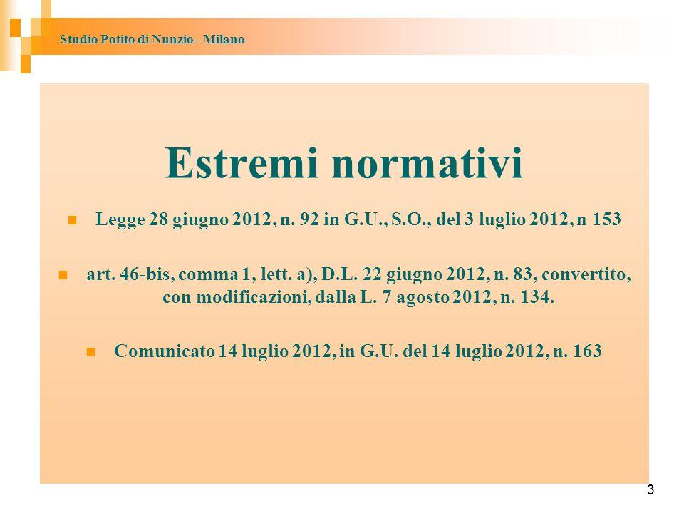 Estremi normativi Legge 28 giugno 2012, n. 92 in G.U., S.O., del 3 luglio 2012, n 153.