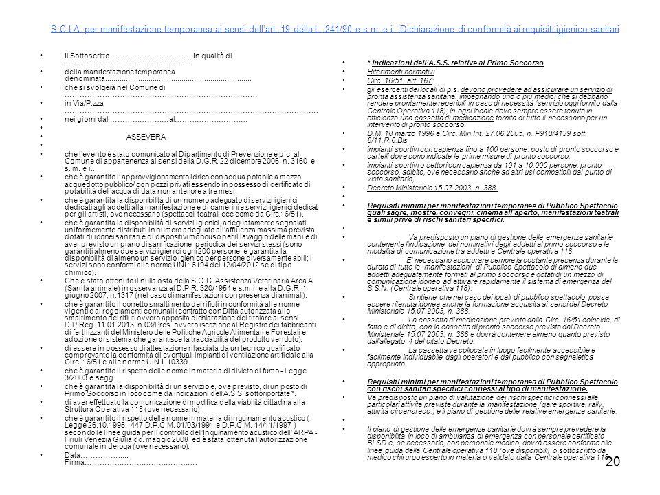 S.C.I.A. per manifestazione temporanea ai sensi dell'art. 19 della L. 241/90 e s.m. e i. Dichiarazione di conformità ai requisiti igienico-sanitari