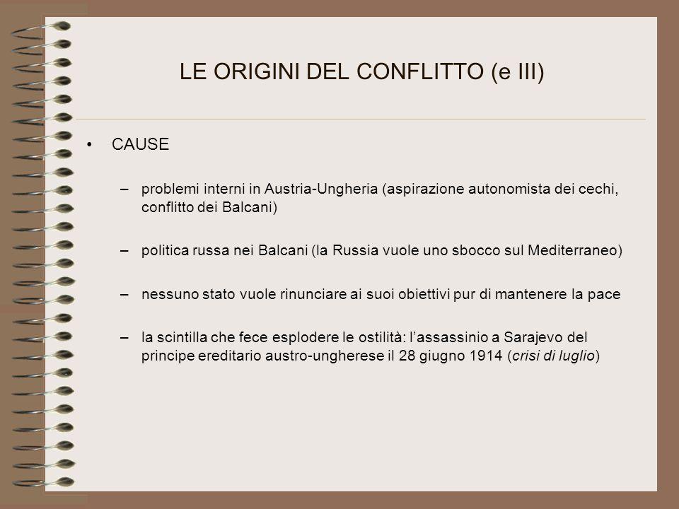 LE ORIGINI DEL CONFLITTO (e III)