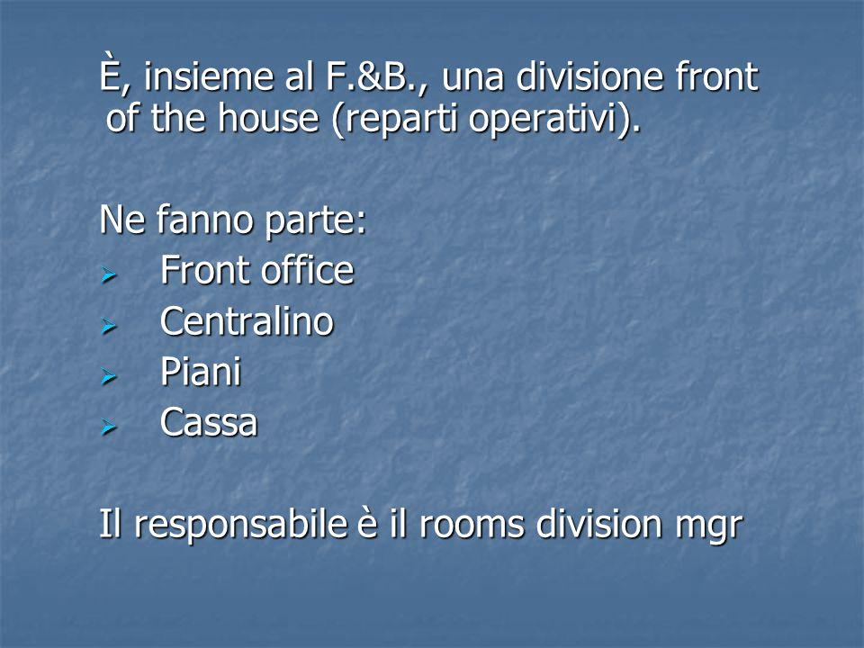È, insieme al F.&B., una divisione front of the house (reparti operativi).