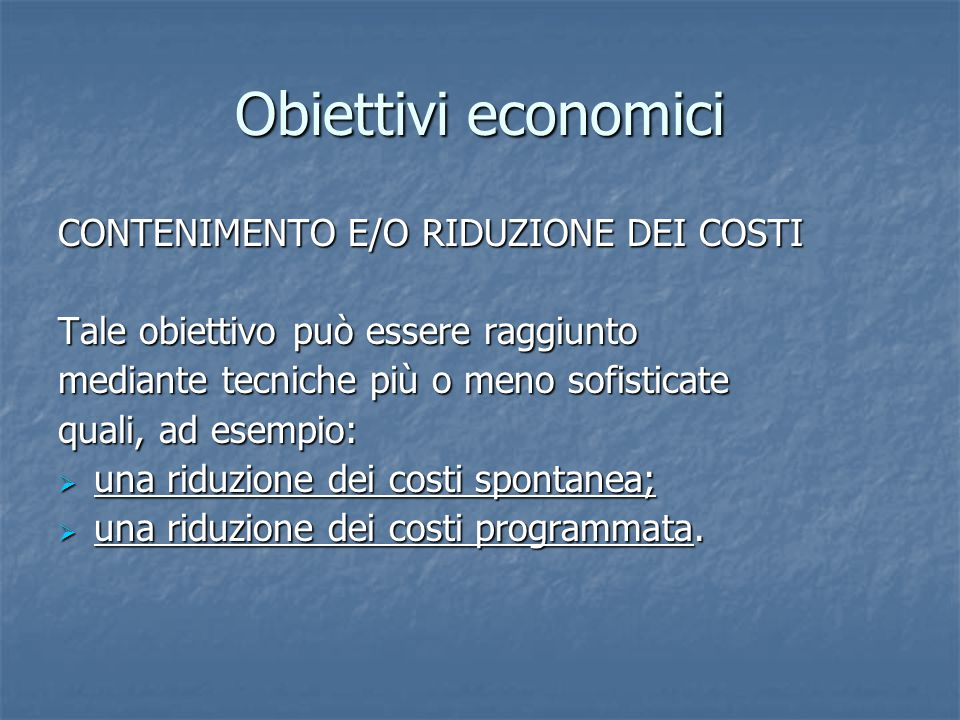 Obiettivi economici CONTENIMENTO E/O RIDUZIONE DEI COSTI