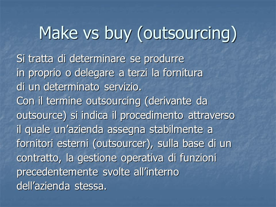 Make vs buy (outsourcing)