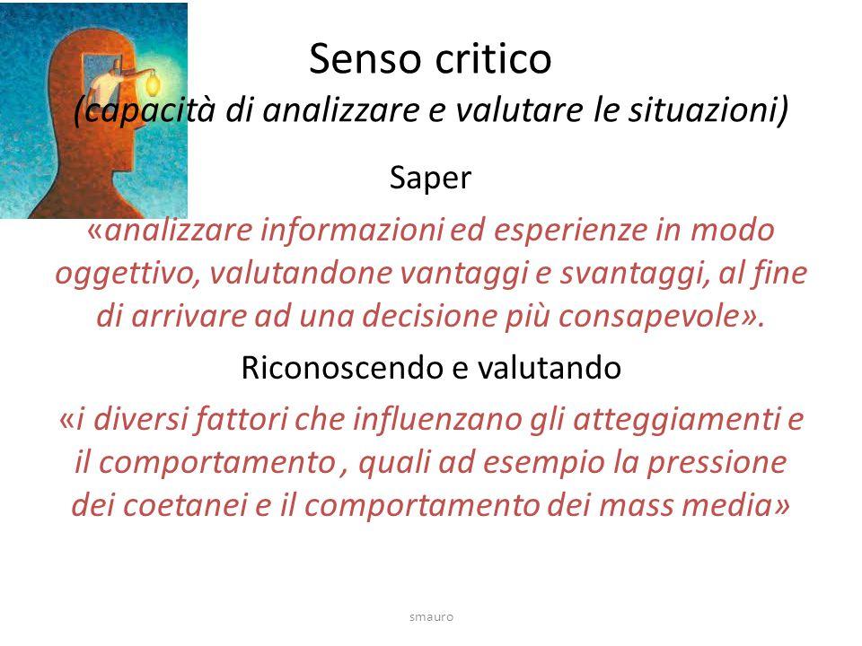 Senso critico (capacità di analizzare e valutare le situazioni)