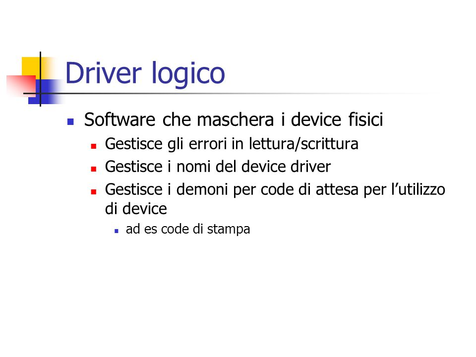 Driver logico Software che maschera i device fisici