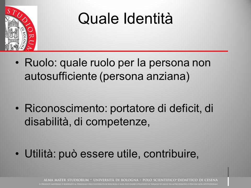Quale Identità Ruolo: quale ruolo per la persona non autosufficiente (persona anziana)