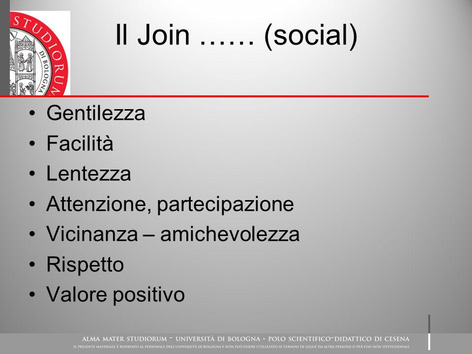 Il Join …… (social) Gentilezza Facilità Lentezza