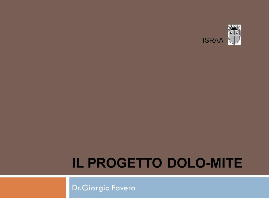 ISRAA IL PROGETTO DOLO-MITE Dr.Giorgio Favero 1