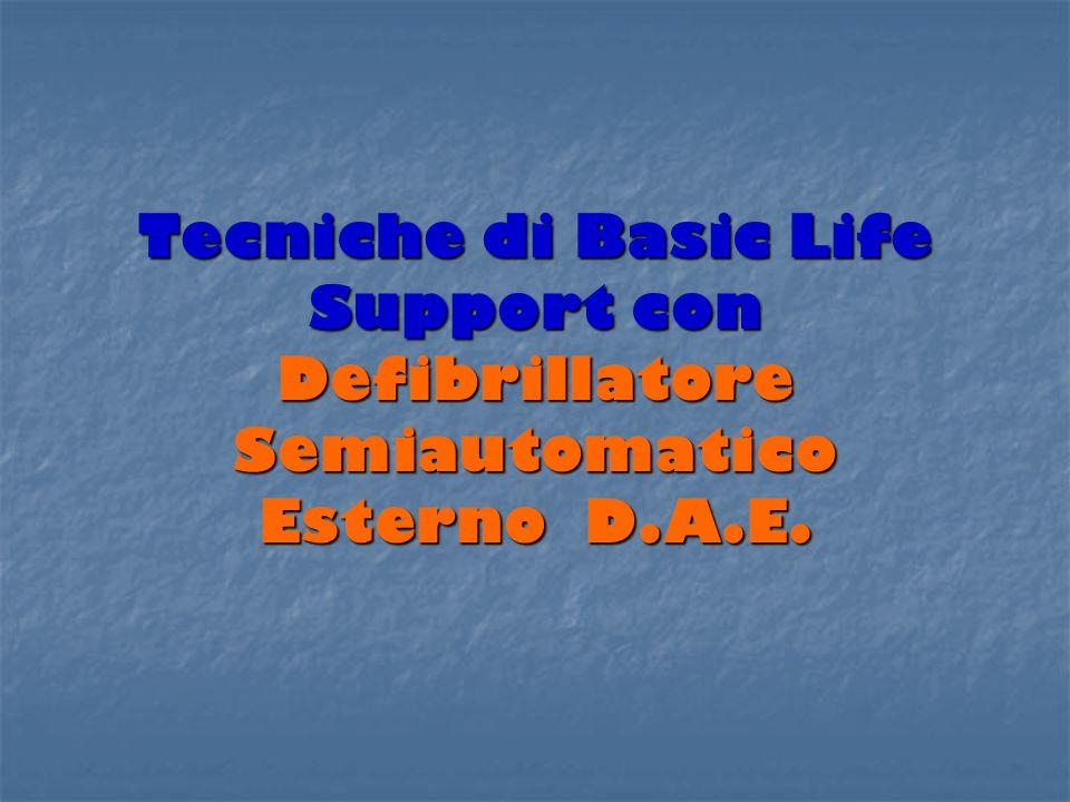 Tecniche di Basic Life Support con Defibrillatore Semiautomatico Esterno D.A.E.