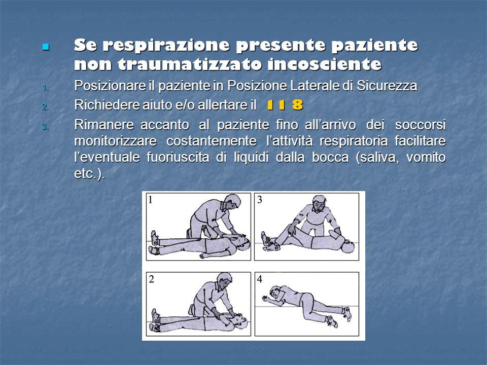 Se respirazione presente paziente non traumatizzato incosciente