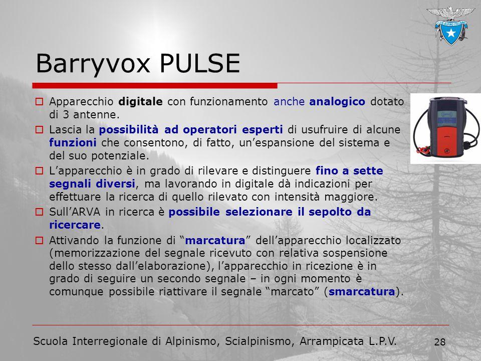 Barryvox PULSE Apparecchio digitale con funzionamento anche analogico dotato di 3 antenne.
