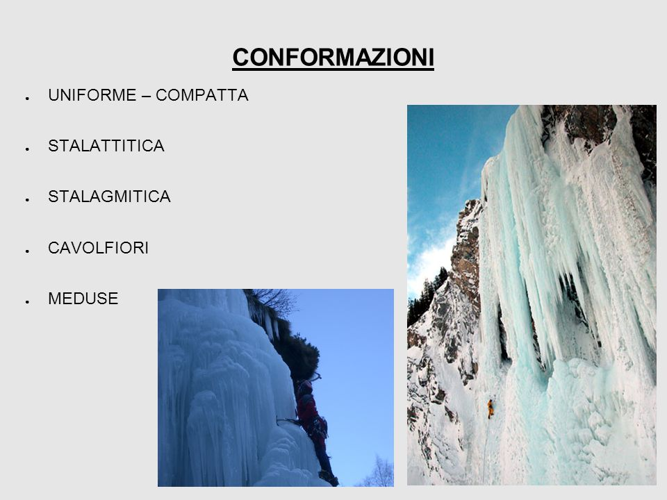 CONFORMAZIONI UNIFORME – COMPATTA STALATTITICA STALAGMITICA CAVOLFIORI