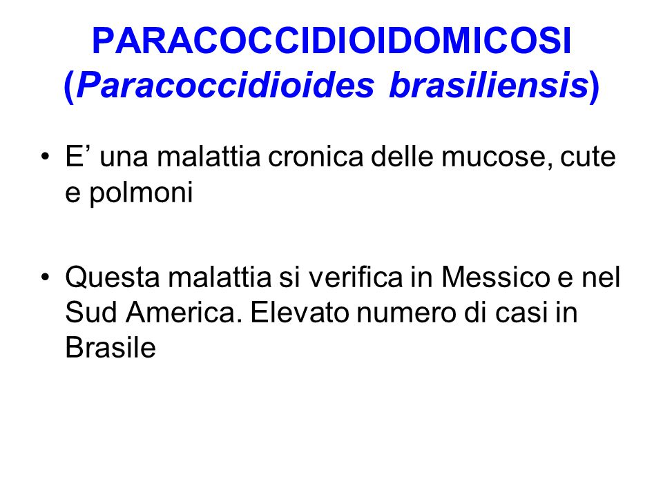 PARACOCCIDIOIDOMICOSI (Paracoccidioides brasiliensis)