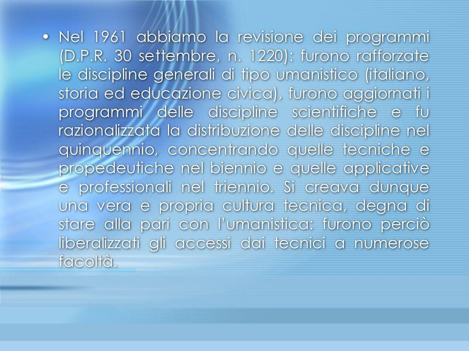 Nel 1961 abbiamo la revisione dei programmi (D. P. R. 30 settembre, n