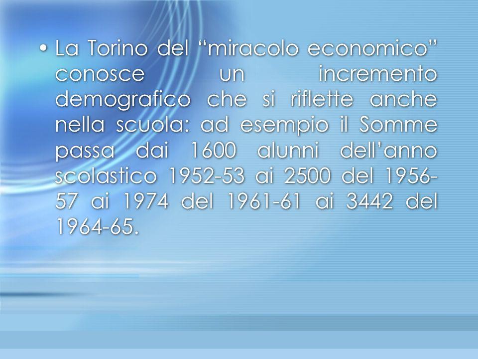 La Torino del miracolo economico conosce un incremento demografico che si riflette anche nella scuola: ad esempio il Somme passa dai 1600 alunni dell'anno scolastico 1952-53 ai 2500 del 1956-57 ai 1974 del 1961-61 ai 3442 del 1964-65.