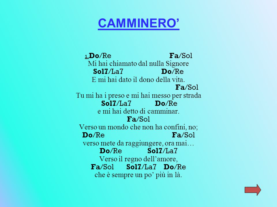 CAMMINERO' Mi hai chiamato dal nulla Signore Sol7/La7 Do/Re