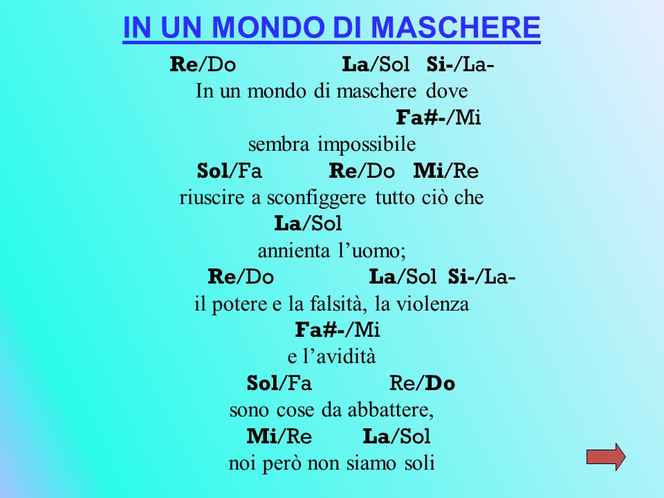 IN UN MONDO DI MASCHERE Re/Do La/Sol Si-/La-